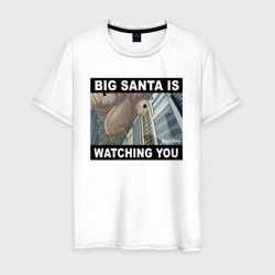BIG SANTA IS WATCHING YOU