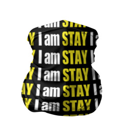 I am stay