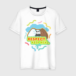 Respect keep real