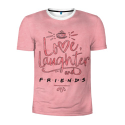 Love laughter and Friends