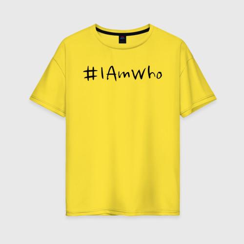 #I Am Who