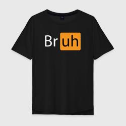 Bruhh