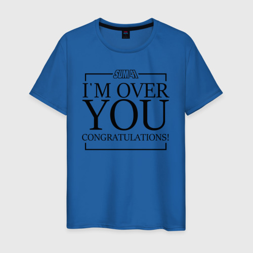 I`m over you