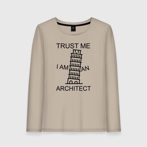 Trust me i am an architect
