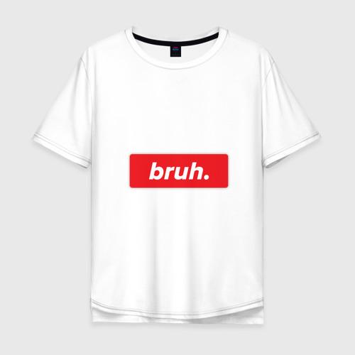 Мужская футболка хлопок Oversize Bruh Фото 01