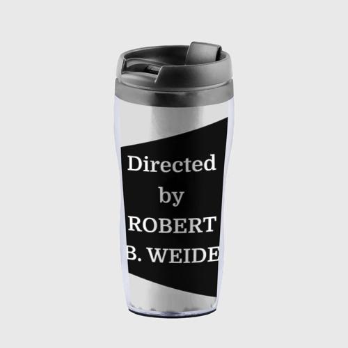 Термокружка-непроливайка Directed by ROBERT B. WEIDE Фото 01