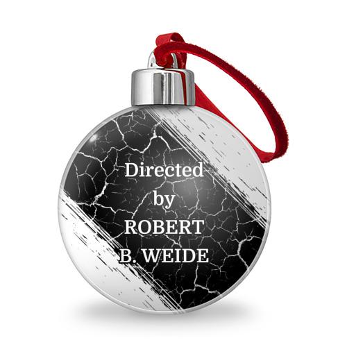 Ёлочный шар Directed by ROBERT B. WEIDE Фото 01