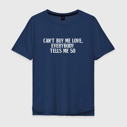Мужская футболка хлопок Oversize Can?t buy me love Фото 01