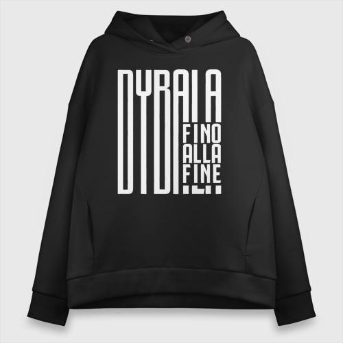 Женское худи Oversize хлопок Dybala fino alla fine  Фото 01